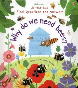 Lift-the-flap first questions&answers. Why do we need bees? / Wydawnictwo Usborne