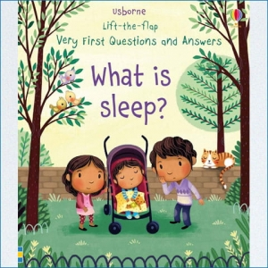 Lift-the-flap first questions&answers. What is sleep? / Wydawnictwo Usborne