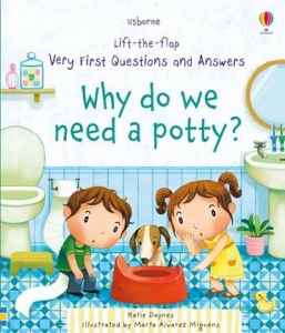 Lift-the-flap first questions&answers. Why do we need a potty? / Wydawnictwo Usborne